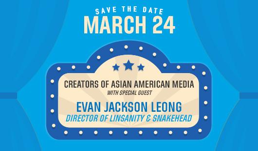 3/24 – Creators of Asian American Media
